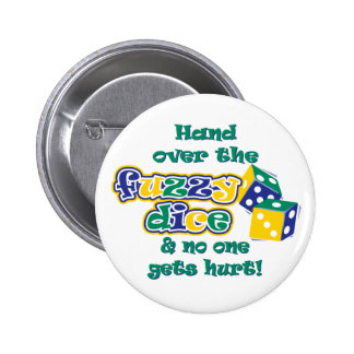 Hand over the fuzzy dice pinback button