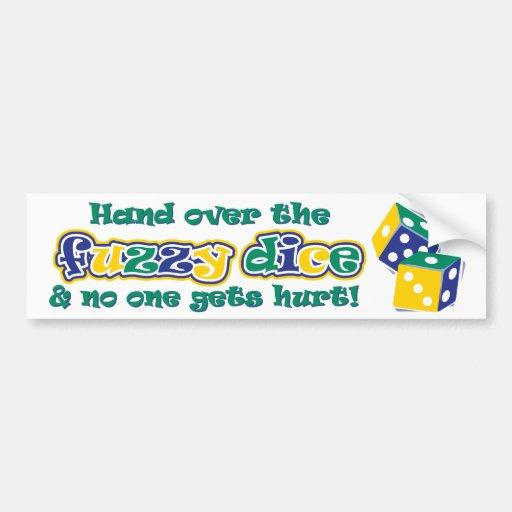 Hand over the fuzzy dice car bumper sticker