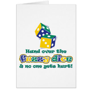 Hand over the fuzzy dice card