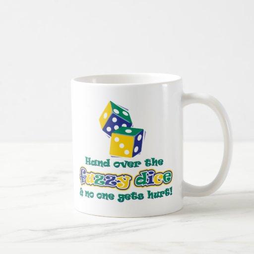 Hand over the fuzzy dice classic white coffee mug