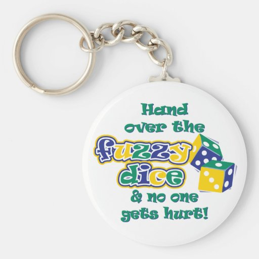 Hand over the fuzzy dice key chains