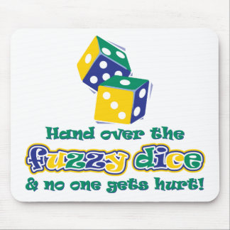 Hand over the fuzzy dice mouse pad