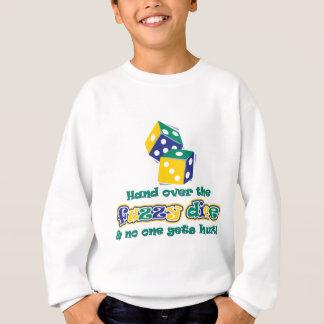 Hand over the fuzzy dice sweatshirt
