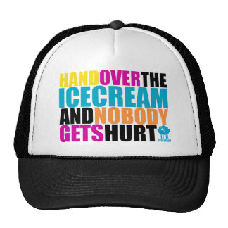 Hand Over the Icecream and Nobody gets Hurt Trucker Hat