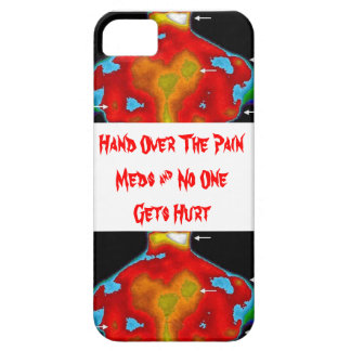 Hand Over The Pain Meds & No One Gets Hurt iPhone SE/5/5s Case