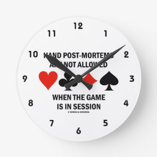 Hand Post-Mortems Are Not Allowed (Bridge Game) Round Wall Clock