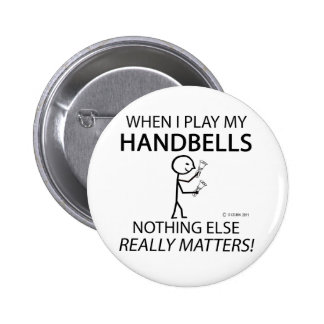 Handbells Nothing Else Matters Pinback Buttons