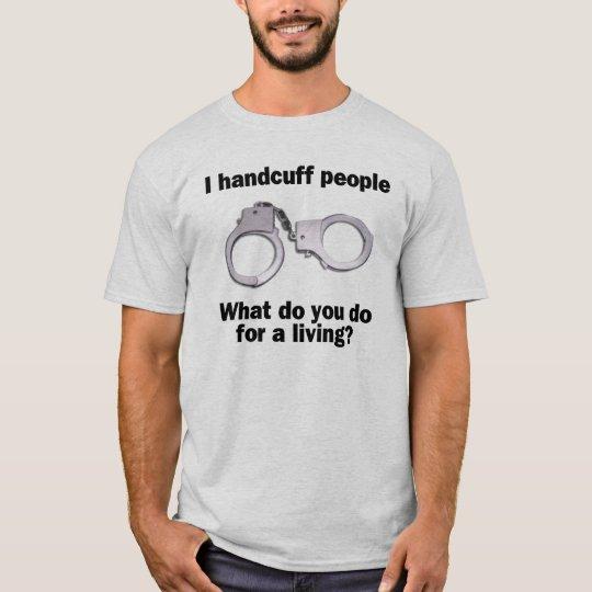 handcuff people T-Shirt