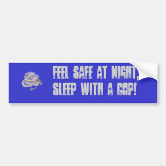handcuffs, Feel safe at night, sleep with a COP! Car Bumper Sticker