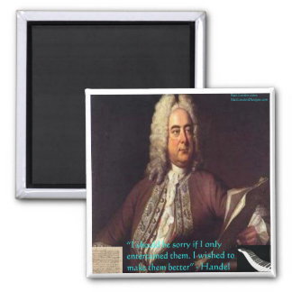 Handel Making People Better Quote Gifts & Cards Magnet