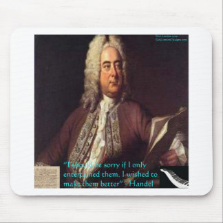 Handel Making People Better Quote Gifts & Cards Mouse Pad