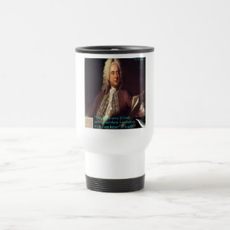 Handel Making People Better Quote Gifts & Cards Travel Mug