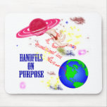HANDFUL ON PURPOSE LT MOUSE PAD