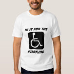 handicap, In It For The, Parking T-Shirt
