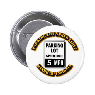 Handicap Insignia - Parking Lot Speed Limit with T Pins