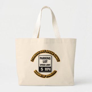 Handicap Insignia - Parking Lot Speed Limit with T Large Tote Bag