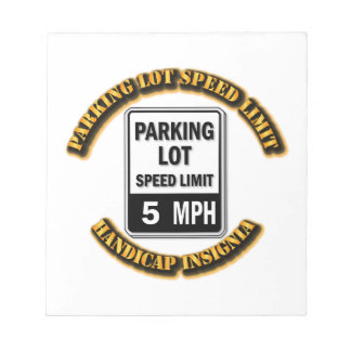 Handicap Insignia - Parking Lot Speed Limit with T Note Pad