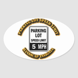 Handicap Insignia - Parking Lot Speed Limit with T Oval Sticker