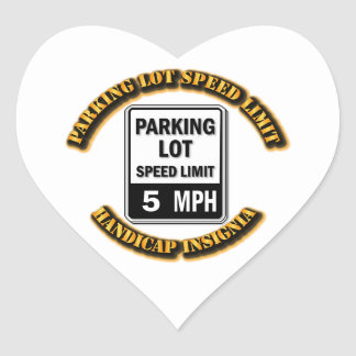 Handicap Insignia - Parking Lot Speed Limit with T Heart Stickers