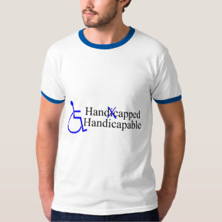 Handicapped Handicapable 2 T Shirt
