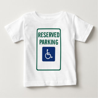 Handicapped Reserved Parking Highway Sign Baby T-Shirt