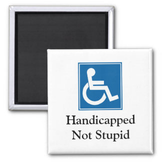 HandicappedNot Stupid 2 Inch Square Magnet