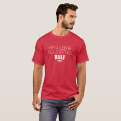 Handlbar Moustaches Rule T-Shirt