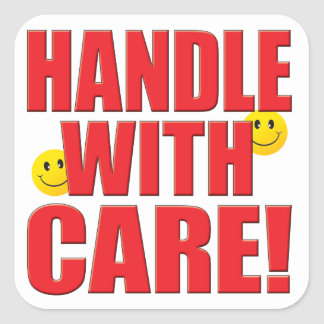 Handle Care Life Square Stickers