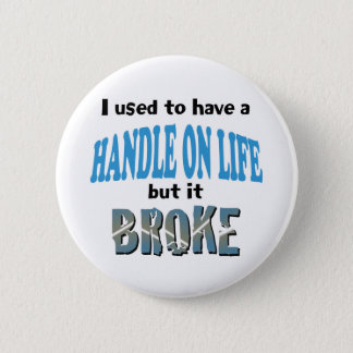 Handle on Life Button