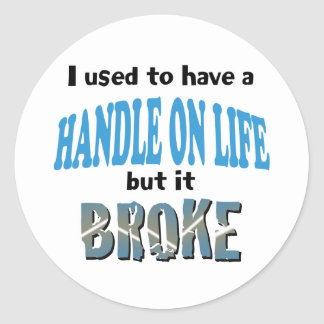 Handle on Life Classic Round Sticker