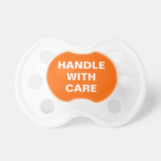 Handle with care baby pacifier