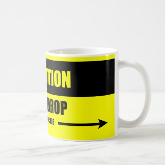 Handle With Care - Caution! Do Not Drop Mug