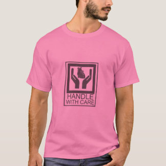 handle with care_heart T-Shirt
