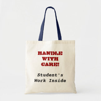 Handle With Care!, Student's Work Inside Budget Tote Bag