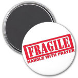 Handle With Prayer Refrigerator Magnet