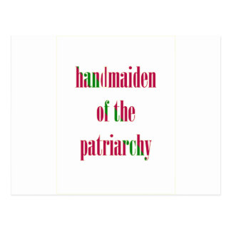 Handmaiden of the Patriarchy Postcard