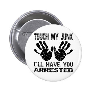 Handprint Touch My Junk I ll Have You Arrested Buttons