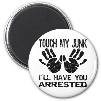 Handprint Touch My Junk I ll Have You Arrested Fridge Magnets