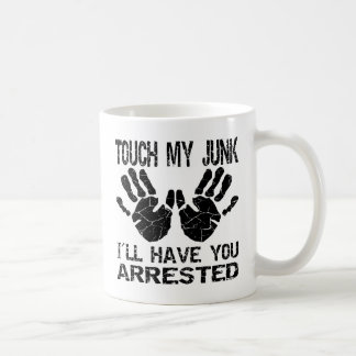 Handprint Touch My Junk I ll Have You Arrested Coffee Mugs