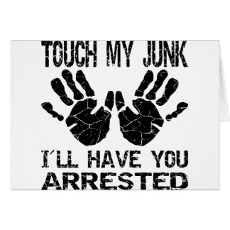 Handprint Touch My Junk I'll Have You Arrested Greeting Cards