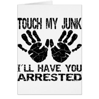 Handprint Touch My Junk I'll Have You Arrested Greeting Card