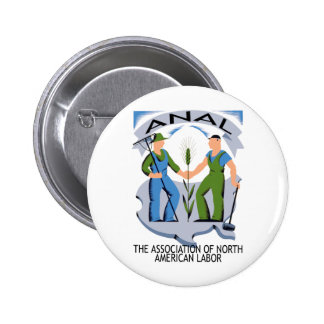 """""""Hands Across America""""--Workers Unite for ANAL! 2 Inch Round Button"""