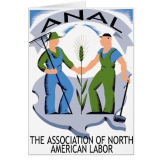 """Hands Across America""--Workers Unite for ANAL! Greeting Card"