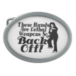 Hands Are Lethal Weapons Female Martial Artist Oval Belt Buckle