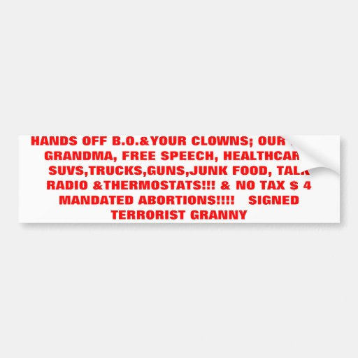 HANDS OFF B.O.&YOUR CLOWNS; OUR KIDS, GRANDMA, ... BUMPER STICKERS