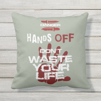 hands off don't waste your life pillow