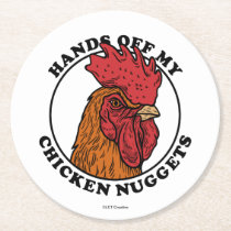 Hands Off My Chicken Nuggets Round Paper Coaster