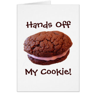 Hands Off My Cookie Card