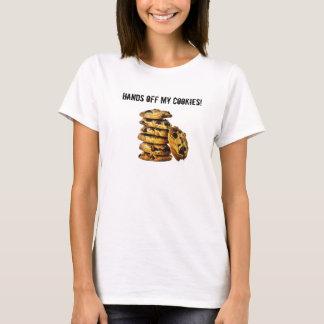 Hands off my cookies T-Shirt