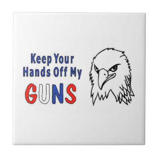 Hands Off My Guns Ceramic Tile